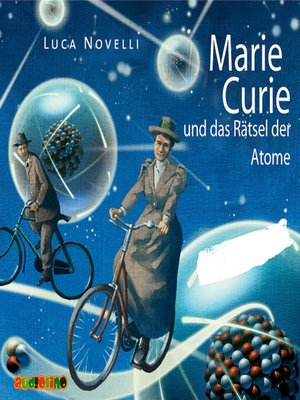 cover image of Marie Curie und das Rätsel der Atome
