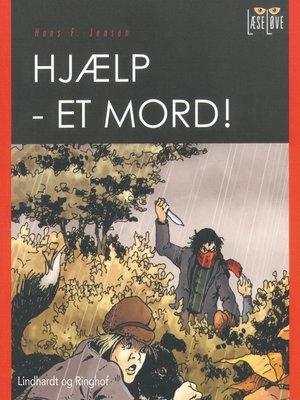 cover image of Hjælp--et mord!