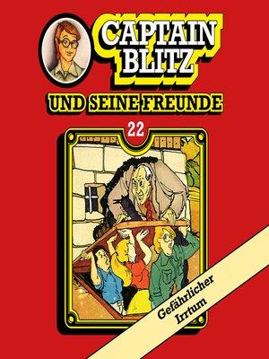 cover image of Captain Blitz und seine Freunde, Folge 22