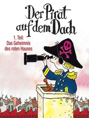 cover image of Der Pirat auf dem Dach, Folge 1