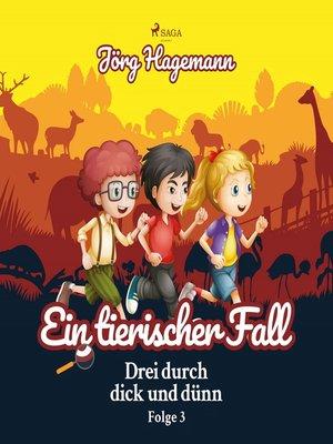 cover image of Drei durch dick und dünn, Folge 3