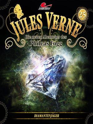 cover image of Jules Verne, Die neuen Abenteuer des Phileas Fogg, Folge 25