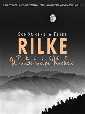 cover image of Rilke Projekt--Wunderweiße Nächte