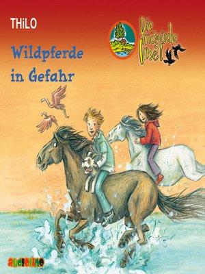 cover image of Wildpferde in Gefahr--Die magische Insel 3