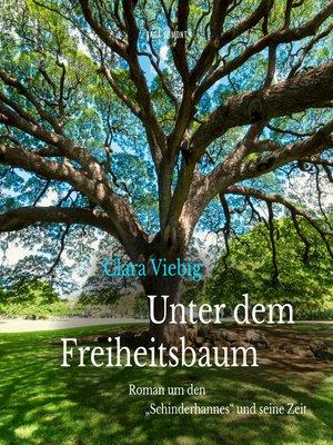 """cover image of Unter dem Freiheitsbaum--Roman um den """"Schinderhannes"""" und seine Zeit"""