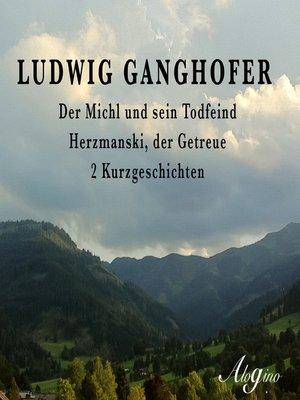 cover image of Der Michl und sein Todfeind / Herzmanski der Getreue