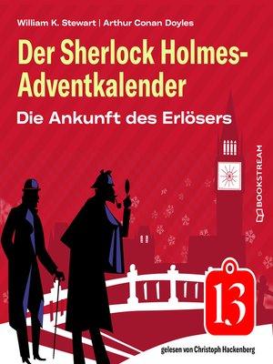 cover image of Die Ankunft des Erlösers--Der Sherlock Holmes-Adventkalender, Folge 13