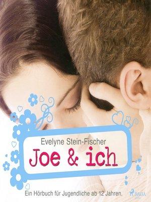cover image of Joe & Ich--Liebesroman