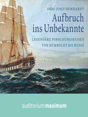cover image of Aufbruch ins Unbekannte