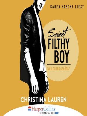 cover image of Sweet Filthy Boy--Weil du mir gehörst--Wild Seasons, Teil 1