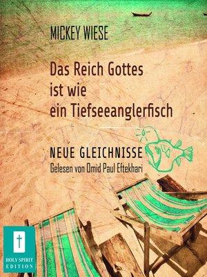 cover image of Das Reich Gottes ist wie ein Tiefseeanglerfisch