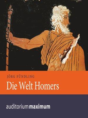 cover image of Die Welt Homers