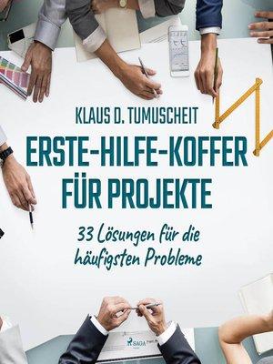 cover image of Erste-Hilfe-Koffer für Projekte--33 Lösungen für die häufigsten Probleme