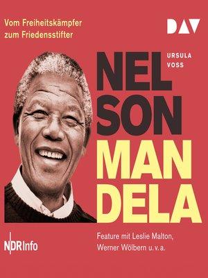 cover image of Nelson Mandela--Vom Freiheitskämpfer zum Friedensstifter