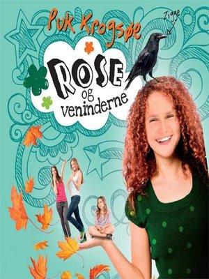 cover image of Rose og veninderne--Sommerfugleserien