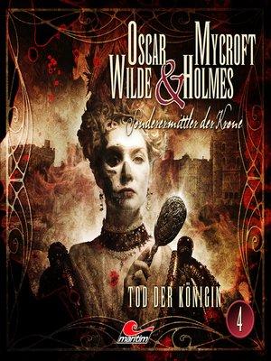 cover image of Oscar Wilde & Mycroft Holmes, Sonderermittler der Krone, Folge 4