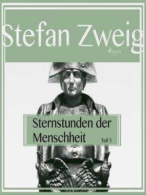 cover image of Sternstunden der Menschheit, Teil 3