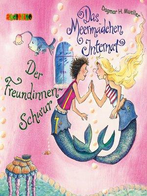 cover image of Der Freundinnen-Schwur--Das Meermädchen-Internat 2