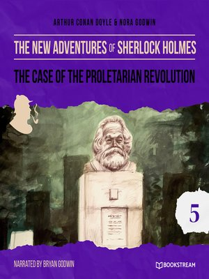 cover image of The Case of the Proletarian Revolution--The New Adventures of Sherlock Holmes, Episode 5