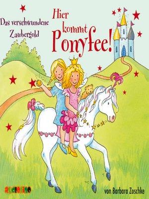 cover image of Das verschwundene Zaubergold--Hier kommt Ponyfee 17