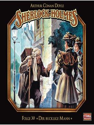 cover image of Sherlock Holmes--Die geheimen Fälle des Meisterdetektivs, Folge 30