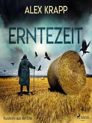 cover image of Erntezeit--Kurzkrimi aus der Eifel