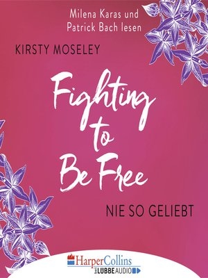 cover image of Fighting to be Free--Nie so geliebt