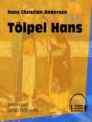 cover image of Tölpel Hans