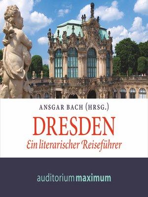 cover image of Dresden--Ein literarischer Reiseführer