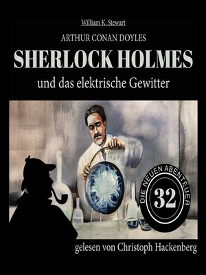 cover image of Sherlock Holmes und das elektrische Gewitter--Die neuen Abenteuer, Folge 32