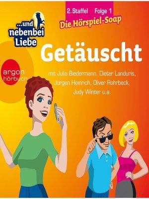 cover image of ... und nebenbei Liebe, Staffel 2, Folge 1