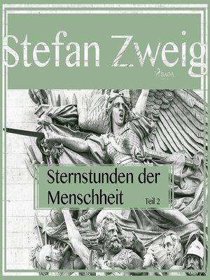cover image of Sternstunden der Menschheit, Teil 2