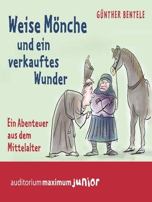 cover image of Weise Mönche und ein verkauftes Wunder