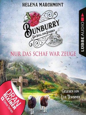 cover image of Nur das Schaf war Zeuge--Bunburry--Ein Idyll zum Sterben, Folge 8