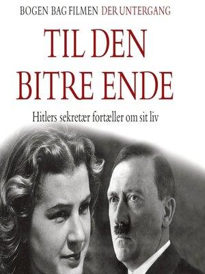 cover image of Til den bitre ende