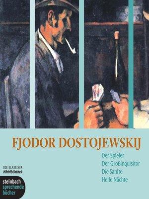cover image of Der Spieler / Der Großinquisitor / Die Sanfte / Helle Nächte