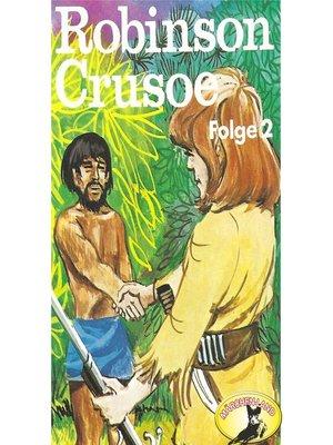 cover image of Robinson Crusoe--Daniel Defoe, Folge 2