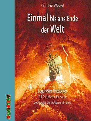 cover image of Einmal bis ans Ende der Welt, Teil 2