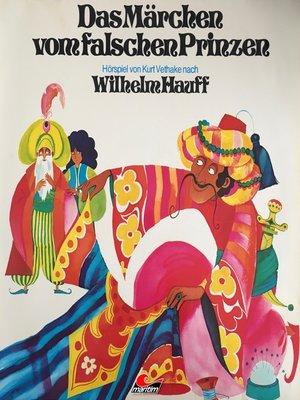 cover image of Wilhelm Hauff, Das Märchen vom falschen Prinzen