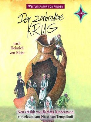 cover image of Weltliteratur für Kinder--Der zerbrochene Krug von Heinrich von Kleist (Neu erzählt von Barbara Kindermann)