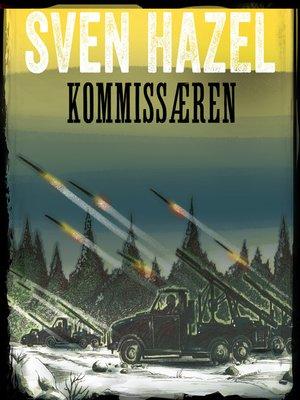 cover image of Kommissæren--Sven Hazels krigsromaner 14