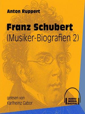 cover image of Franz Schubert--Musiker-Biografien, Folge 2