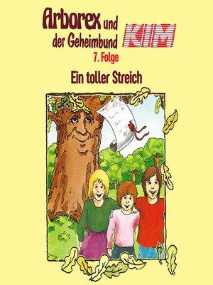 cover image of Arborex und der Geheimbund KIM, Folge 7