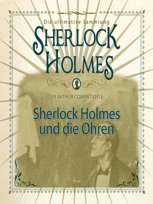 cover image of Sherlock Holmes, Sherlock Holmes und die Ohren