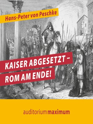 cover image of Kaiser abgesetzt--Rom am Ende!