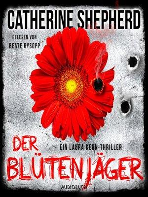 cover image of Der Blütenjäger