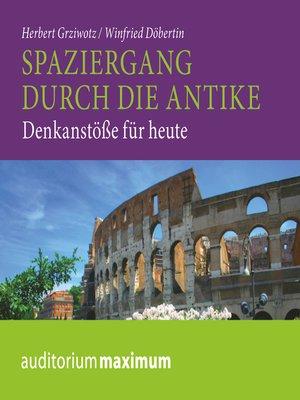 cover image of Spaziergang durch die Antike--Denkanstöße für heute