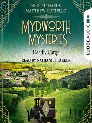 cover image of Deadly Cargo--Mydworth Mysteries--A Cosy Historical Mystery Series, Episode 5