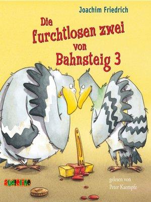 cover image of Die furchtlosen zwei von Bahnsteig 3