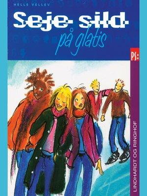 cover image of Seje sild på glatis